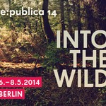 re:publica 14 - INTO THE WILD