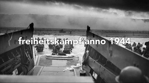 freiheitskampf anno 1944