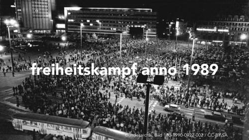 freiheitskampf anno 1989