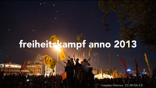 freiheitskampf anno 2013