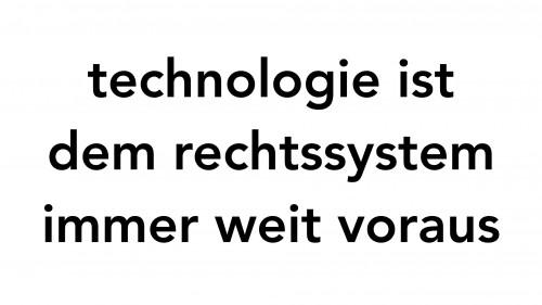 technologie ist dem rechtssystem immer weit voraus