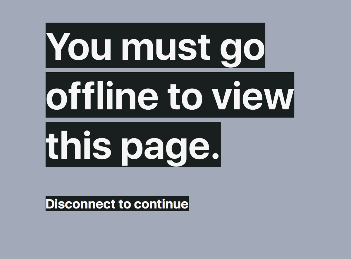 You must go offline to view this page. Disconnect to continue